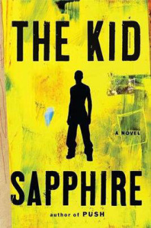 The Kid by Sapphire, a book review
