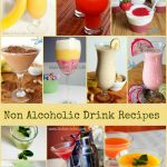 My Top 10 Non Alcoholic Drink Recipes