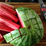 How To Cut a Watermelon For Kids