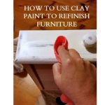 How to Use Clay Paint to Refinish Furniture
