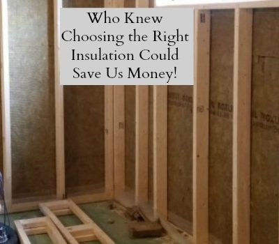 Who Knew Choosing the Right Insulation Could Save Us Money!