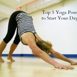 Top 5 Yoga Poses to Start Your Day!