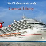 top 10 things to do on the carnival liberty slider