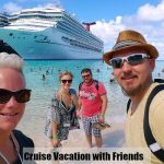 Cruise Vacation with Friends – It's About the Connections