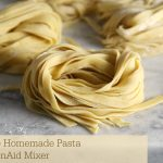 How to make Homemade Pasta with a KitchenAid Mixer youtube