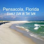 Pensacola Florida – Family Fun in the Sun