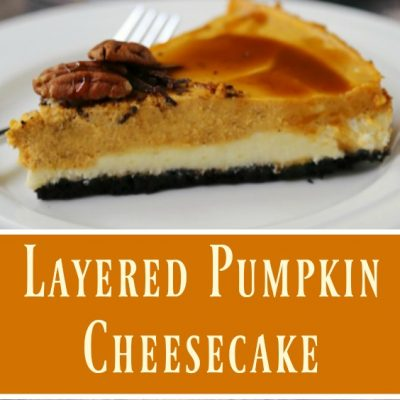 Layered Pumpkin Cheesecake Recipe #HOLIDAYENTERTAINING2016
