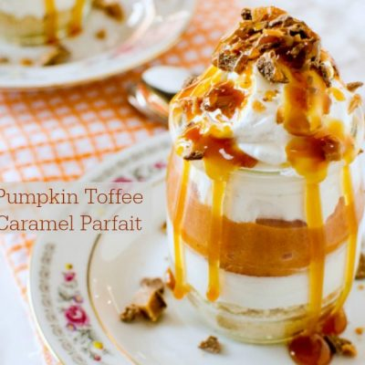 Pumpkin Toffee Caramel Parfait A Lovely Fall Dessert Recipe