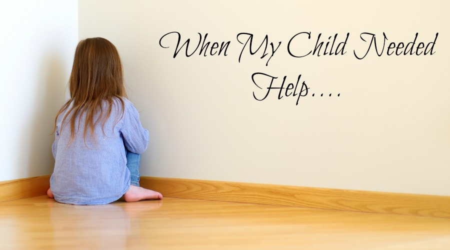 When My Child Needed Help #RealExpertsforRealLife