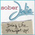 Sober Julie Doing Life