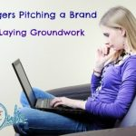 Bloggers Pitching a Brand Series – Laying the Groundwork