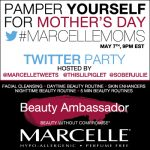 Pamper Yourself with the #MarcelleMoms Twitter Party May 7th