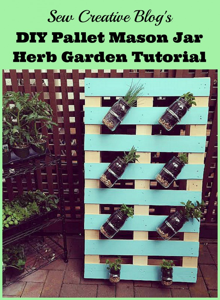 Sew-Creatives-DIY-Pallet-Mason-Jar-Herb-Garden-Tutorial.-This-post-has-step-by-step-instructions-and-tons-of-photos.-A-great-family-weekend-project-751x1024
