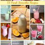 13 Fresh Smoothie Recipes