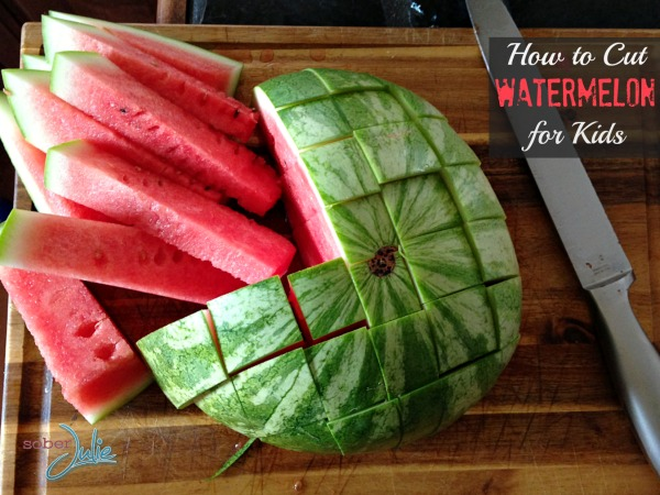 how to cut watermelon for kids