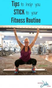 tips to help you stick to your fitness routine  sober julie