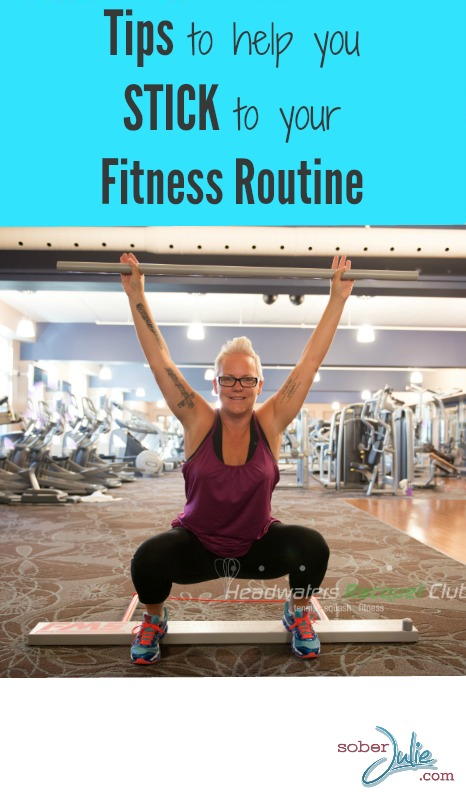 tips to help you stick to your fitness routine because exercise is amazing