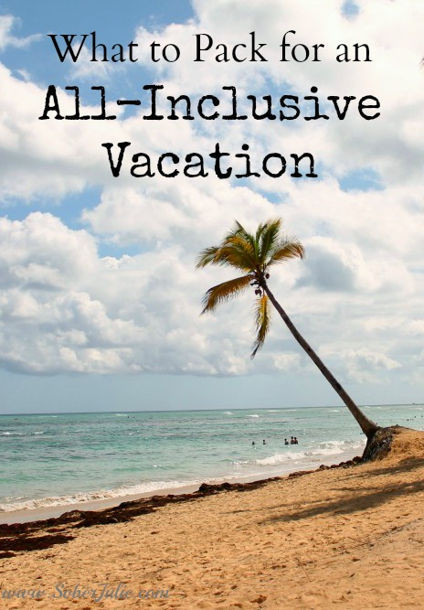 soberjulie-what-to-pack-for-all-inclusive-vacation