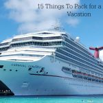 15 Things To Pack for a Cruise Vacation