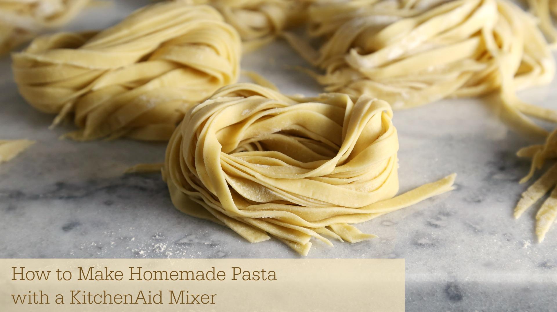 How to make Homemade Pasta with a KitchenAid Mixer youtube