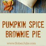 Pumpkin Spice Brownie Pie Recipe – A Fav Pumpkin Recipe