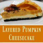 Layered Pumpkin Cheesecake Recipe #HOLIDAYENTERTAINING2016