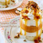 Pumpkin Toffee Caramel Parfait A Lovely Fall Dessert Recipe