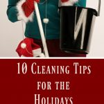 10 Cleaning Tips for The Holidays #HolidayEntertaining