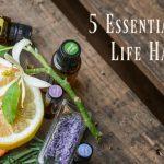 5 Essential Oils Life Hacks