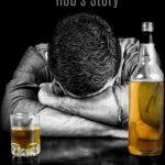 I am an Alcoholic – Rob's Story