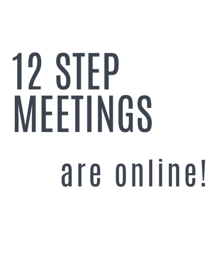 12 Step Meetings are Online